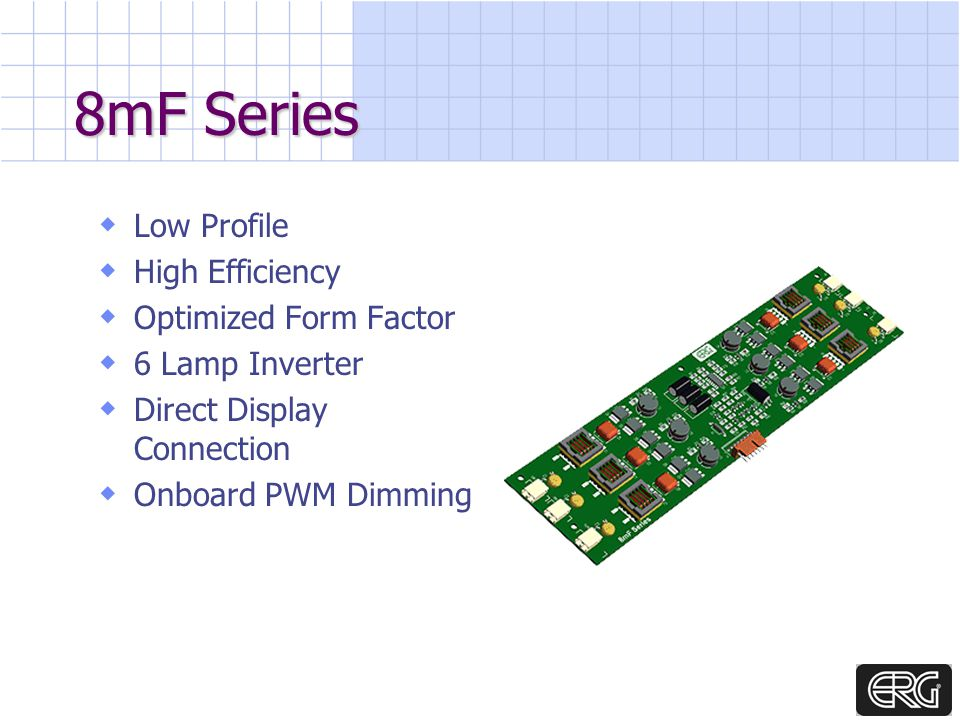 8mF Series Low Profile High Efficiency Optimized Form Factor 6 Lamp Inverter Direct Display Connection Onboard PWM Dimming