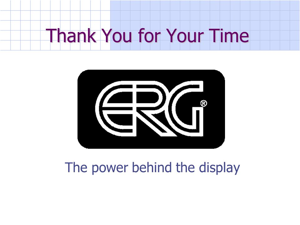 Thank You for Your Time The power behind the display