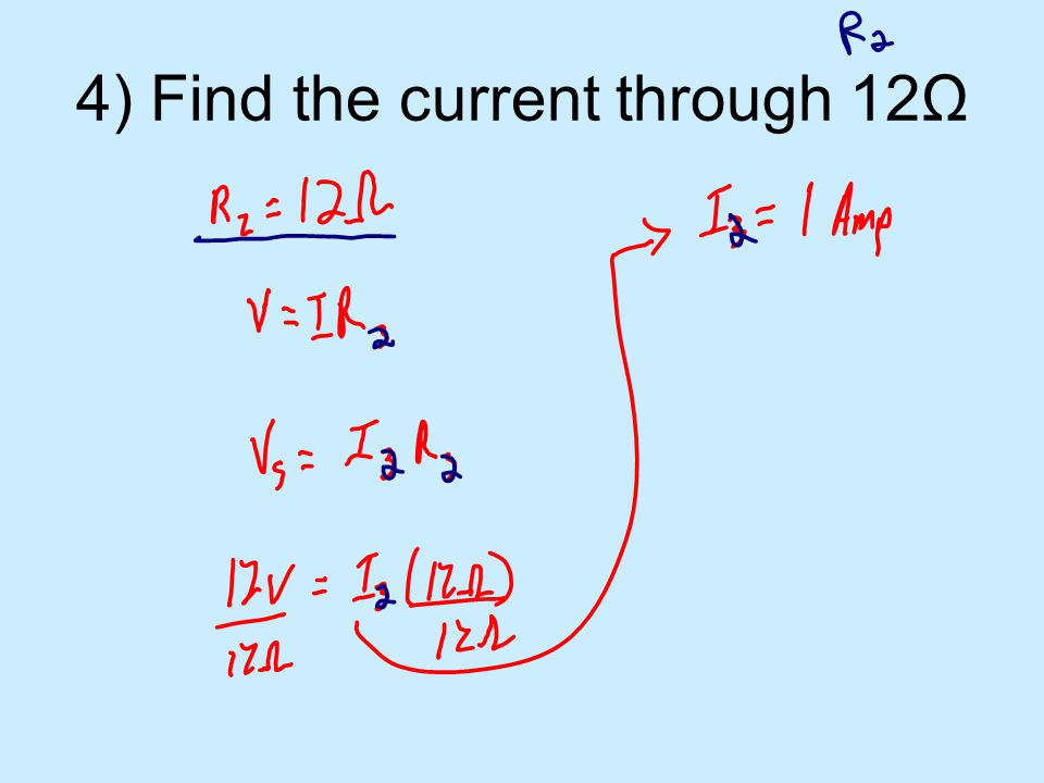 4) Find the current through 12Ω