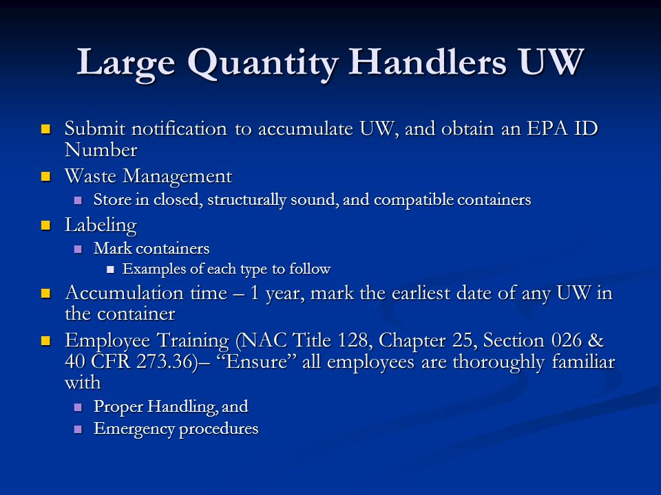 Large Quantity Handlers UW Submit notification to accumulate UW, and obtain an EPA ID Number Submit notification to accumulate UW, and obtain an EPA I