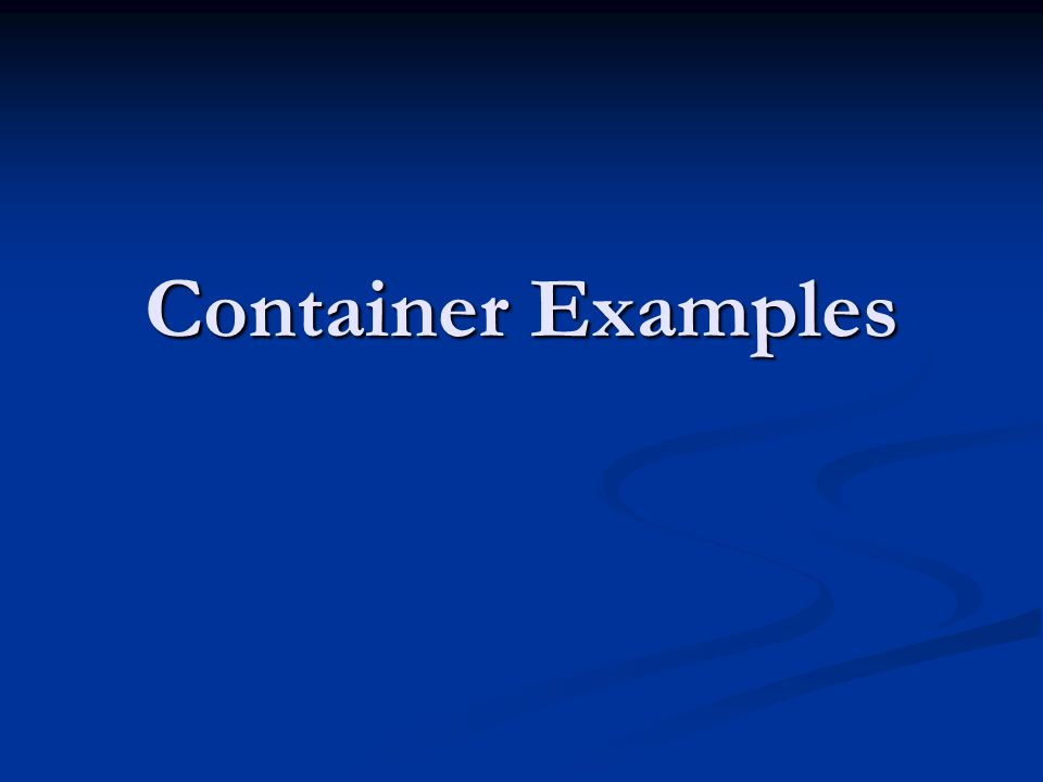Container Examples
