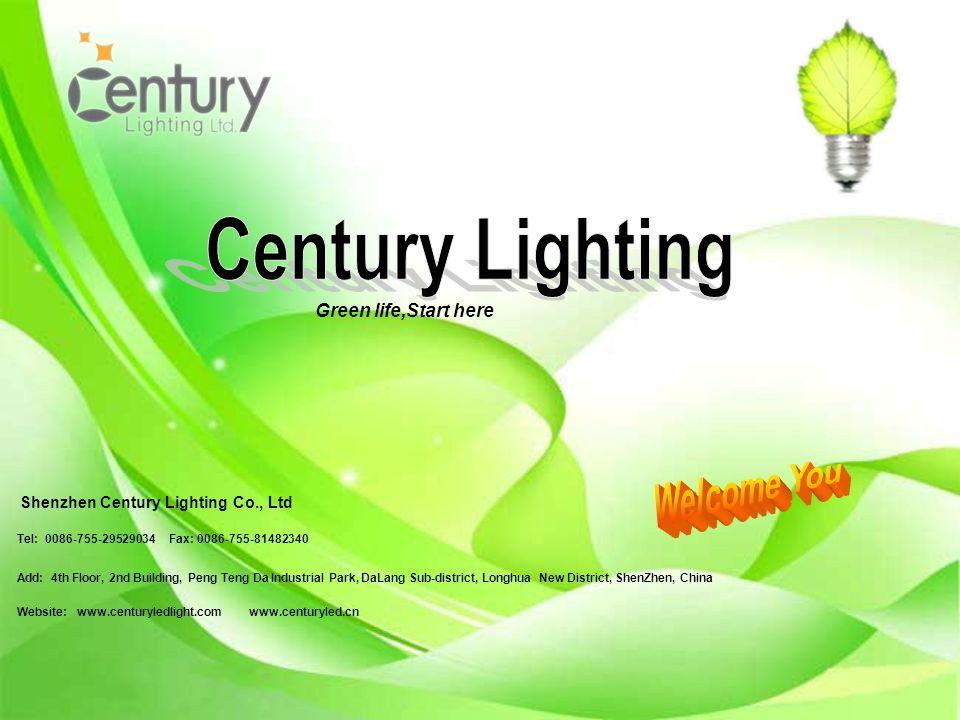Green life,Start here Shenzhen Century Lighting Co., Ltd Tel: 0086-755-29529034 Fax: 0086-755-81482340 Add: 4th Floor, 2nd Building, Peng Teng Da Industrial Park, DaLang Sub-district, Longhua New District, ShenZhen, China Website: www.centuryledlight.com www.centuryled.cn