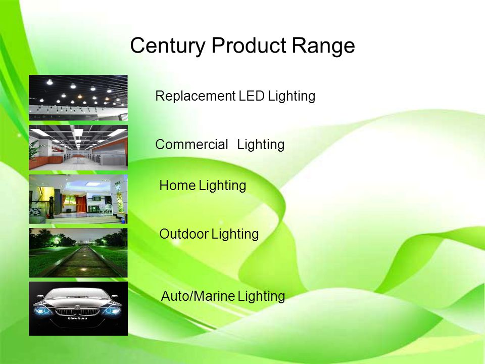 Century Product Range Replacement LED Lighting Commercial Lighting Home Lighting Outdoor Lighting Auto/Marine Lighting