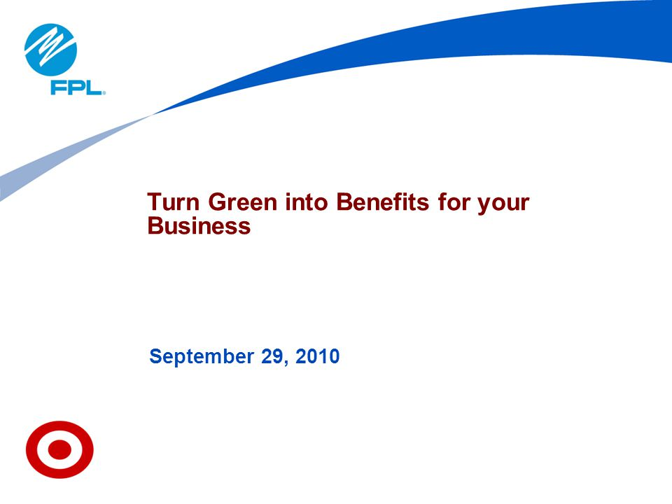 Turn Green into Benefits for your Business September 29, 2010