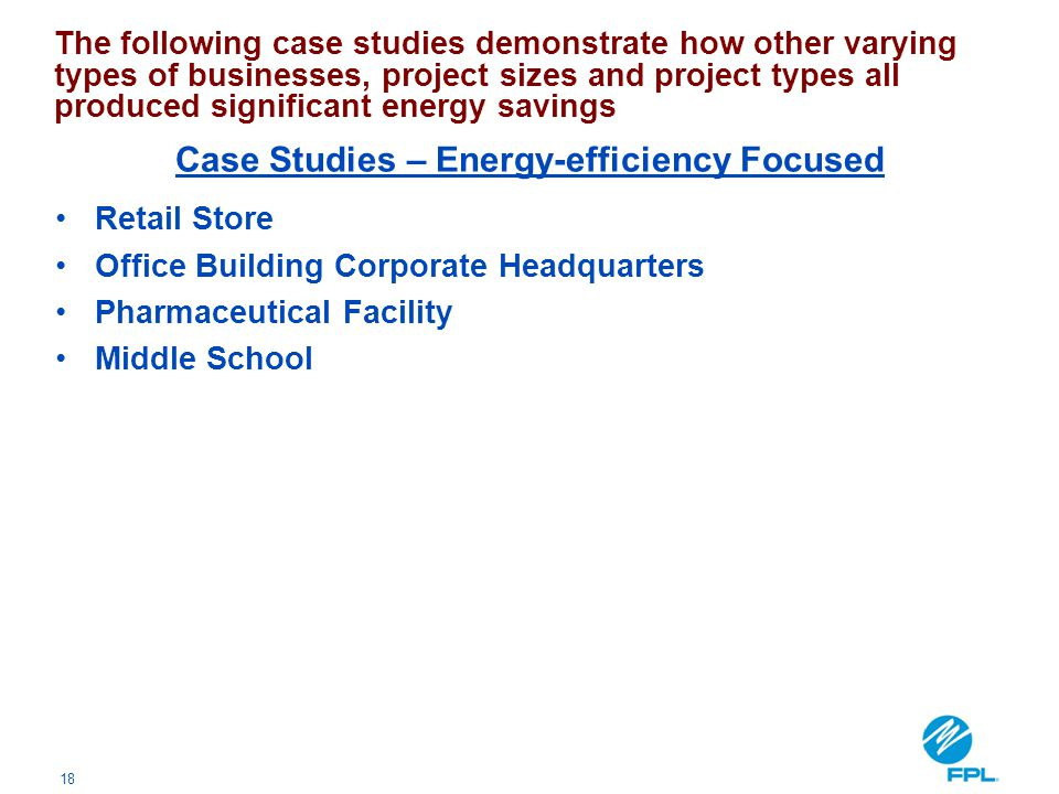 18 Retail Store Office Building Corporate Headquarters Pharmaceutical Facility Middle School The following case studies demonstrate how other varying