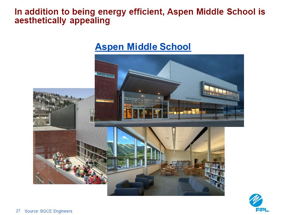 27 Aspen Middle School In addition to being energy efficient, Aspen Middle School is aesthetically appealing Source: BGCE Engineers