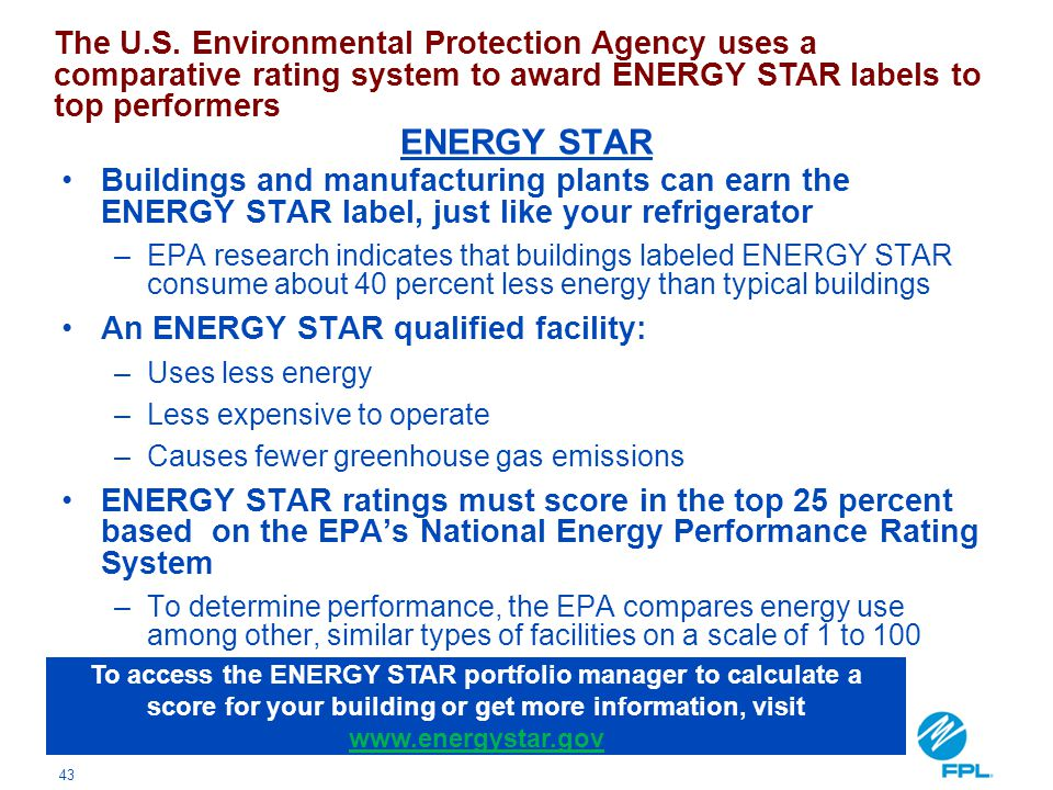 43 Buildings and manufacturing plants can earn the ENERGY STAR label, just like your refrigerator –EPA research indicates that buildings labeled ENERG