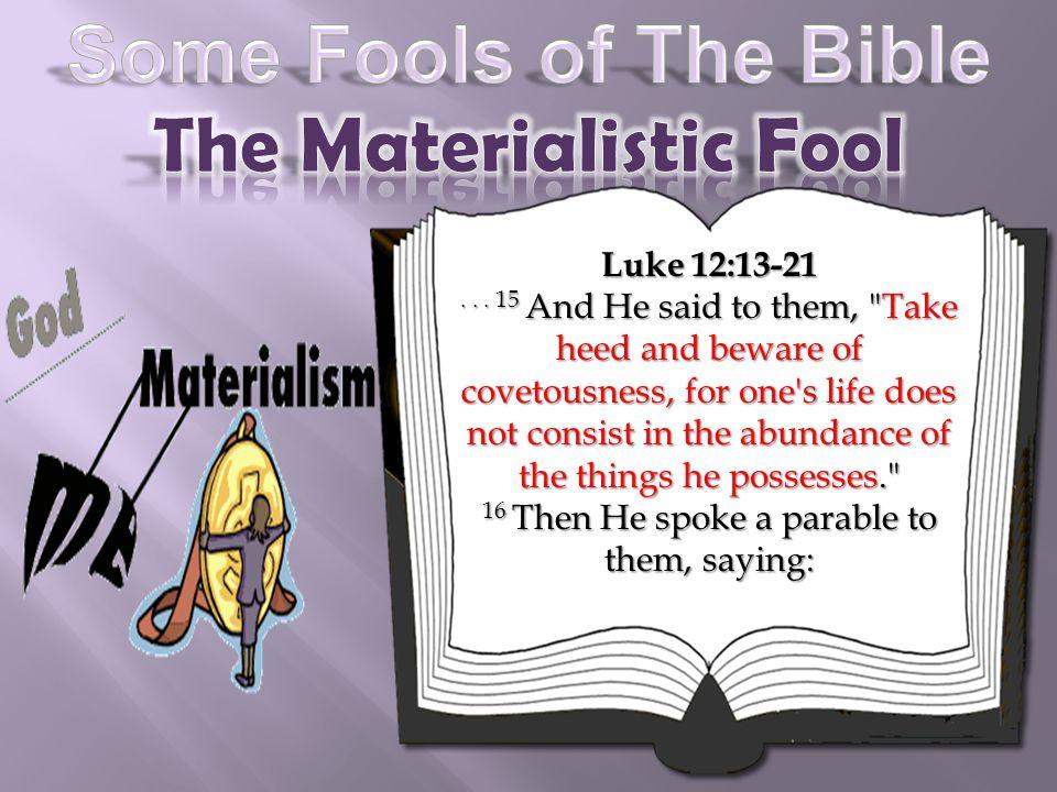 Luke 12:13-21...