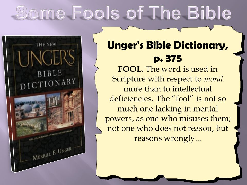 Unger s Bible Dictionary, p. 375 FOOL.