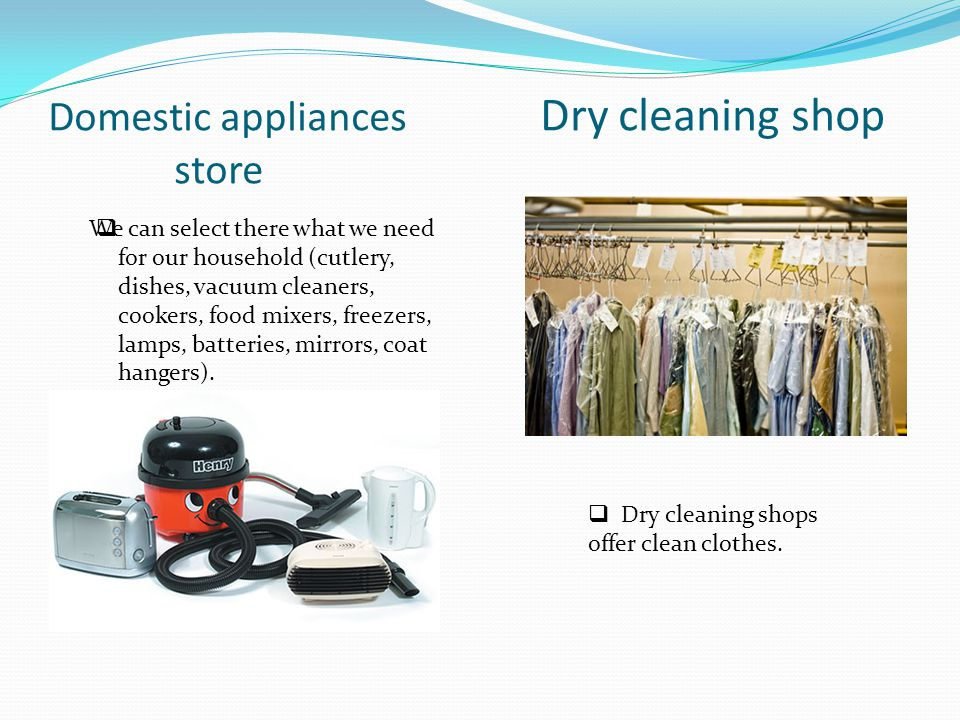 Domestic appliances Dry cleaning shop store We can select there what we need for our household (cutlery, dishes, vacuum cleaners, cookers, food mixers, freezers, lamps, batteries, mirrors, coat hangers).