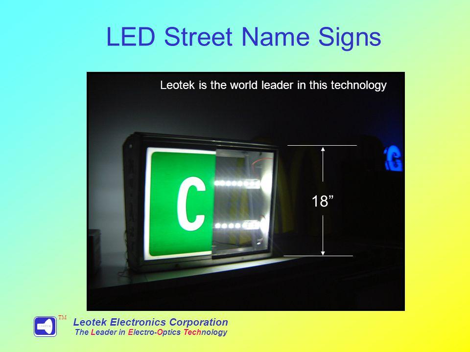 Leotek Electronics Corporation The Leader in Electro-Optics Technology TM LED Street Name Signs 18 Leotek is the world leader in this technology