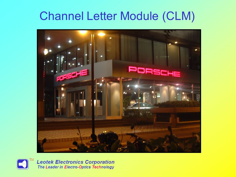 Channel Letter Module (CLM) Leotek Electronics Corporation The Leader in Electro-Optics Technology TM