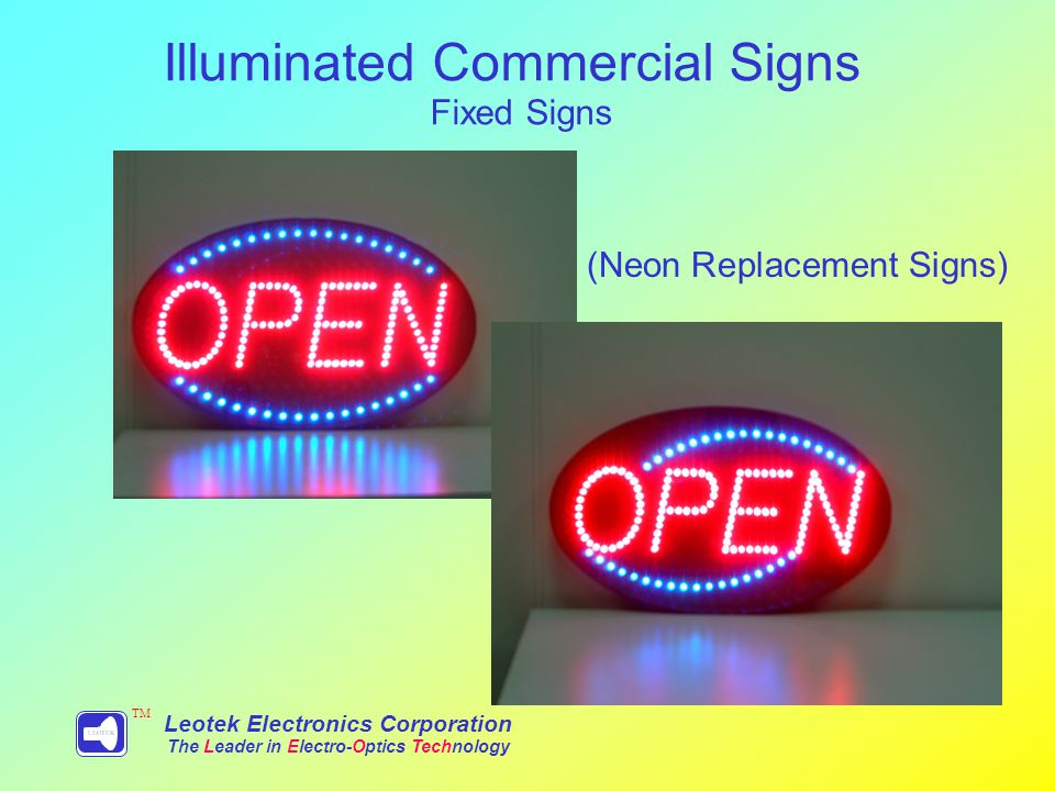 Leotek Electronics Corporation The Leader in Electro-Optics Technology TM Illuminated Commercial Signs Fixed Signs (Neon Replacement Signs)