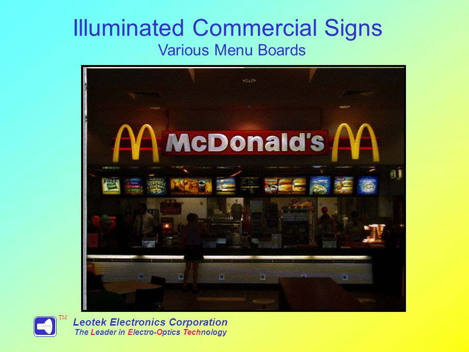 Leotek Electronics Corporation The Leader in Electro-Optics Technology TM Illuminated Commercial Signs Various Menu Boards