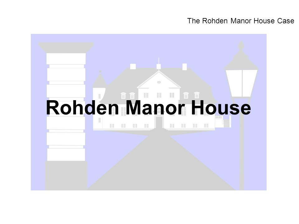 The Rohden Manor House Case Rohden Manor House