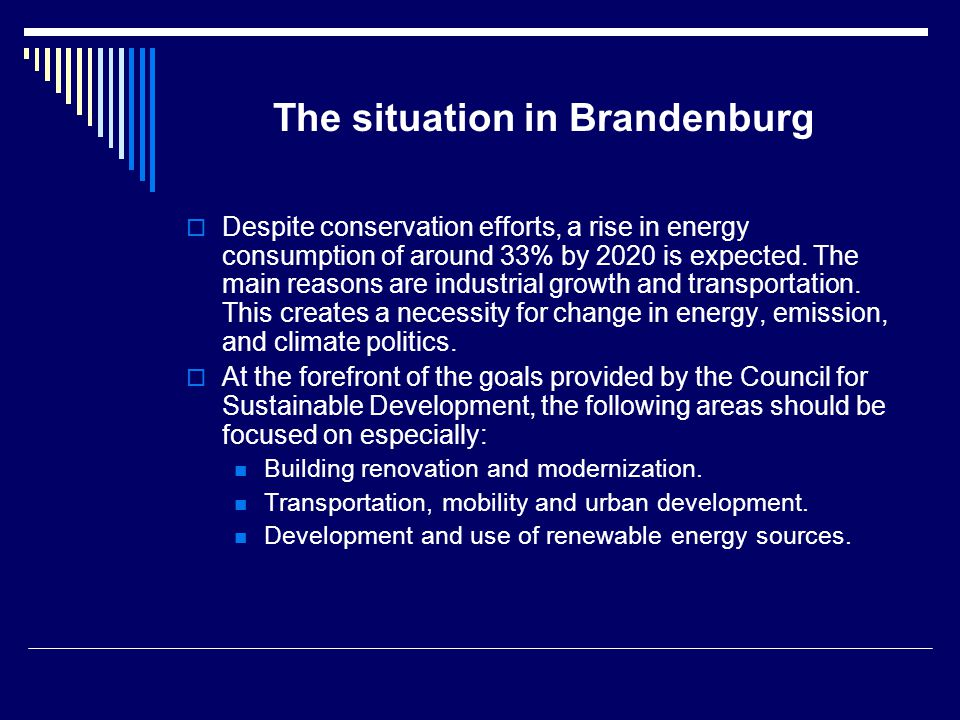 The situation in Brandenburg Despite conservation efforts, a rise in energy consumption of around 33% by 2020 is expected.