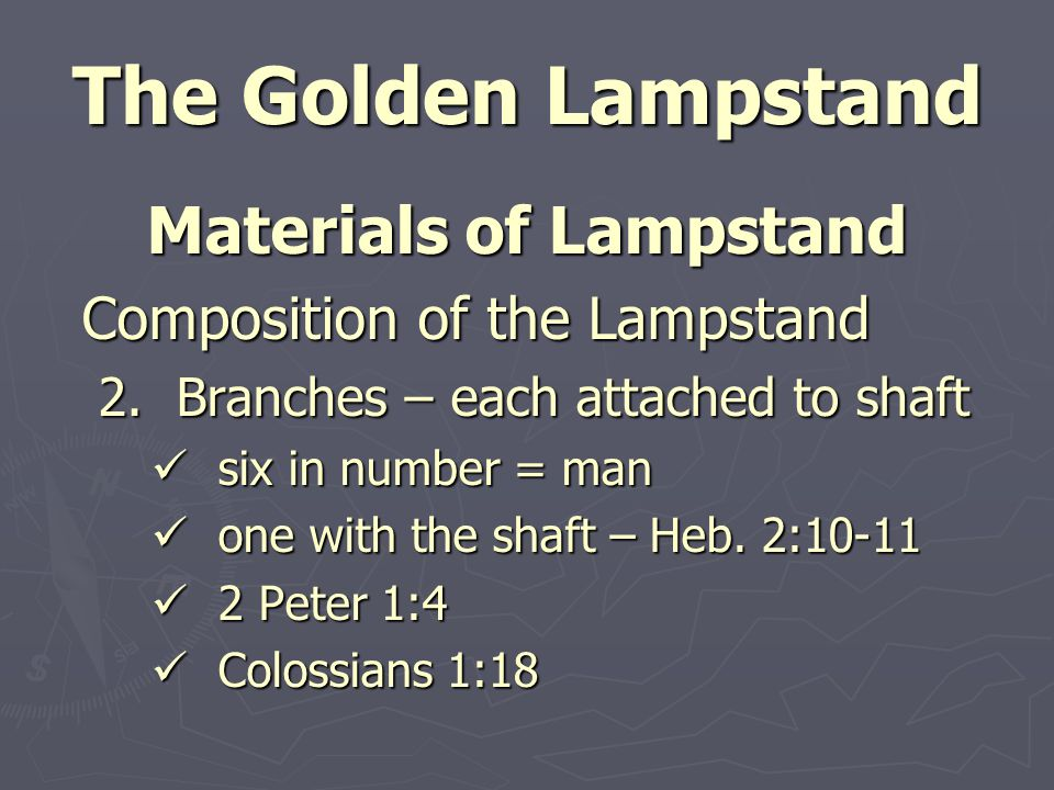 Materials of Lampstand Decoration of the Lampstand Decoration of the Lampstand 1.Lilies – Jesus life of purity Song of Solomon 2:1 cf.