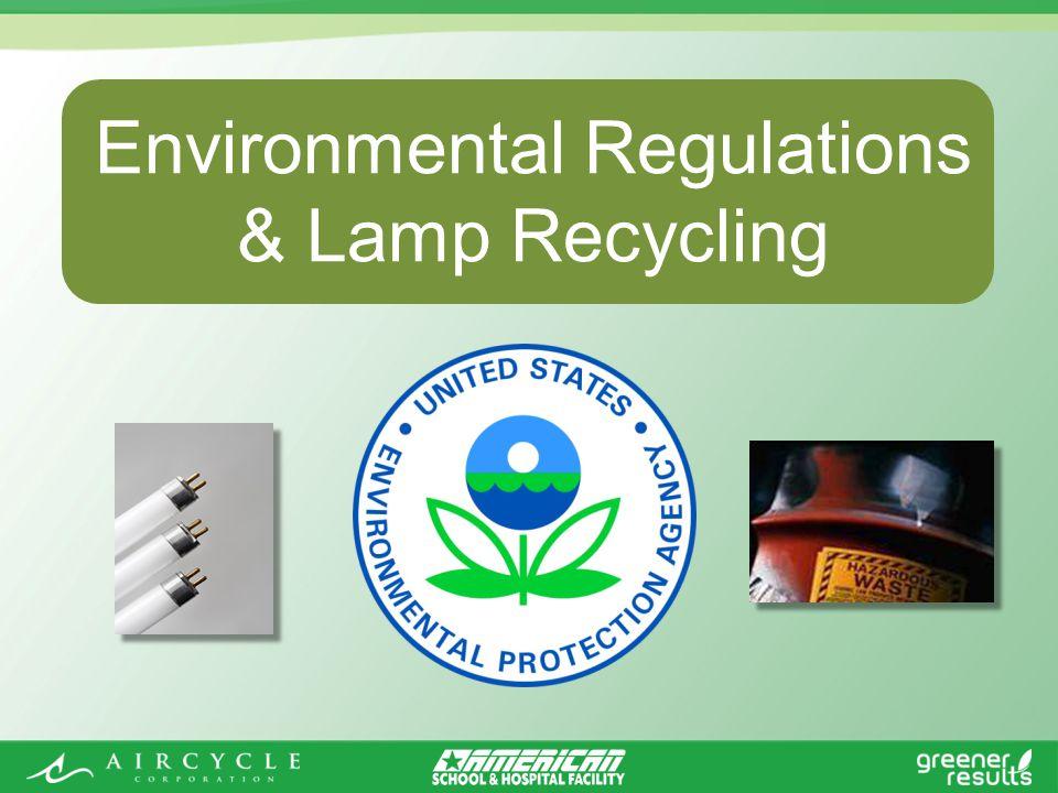 Environmental Regulations & Lamp Recycling