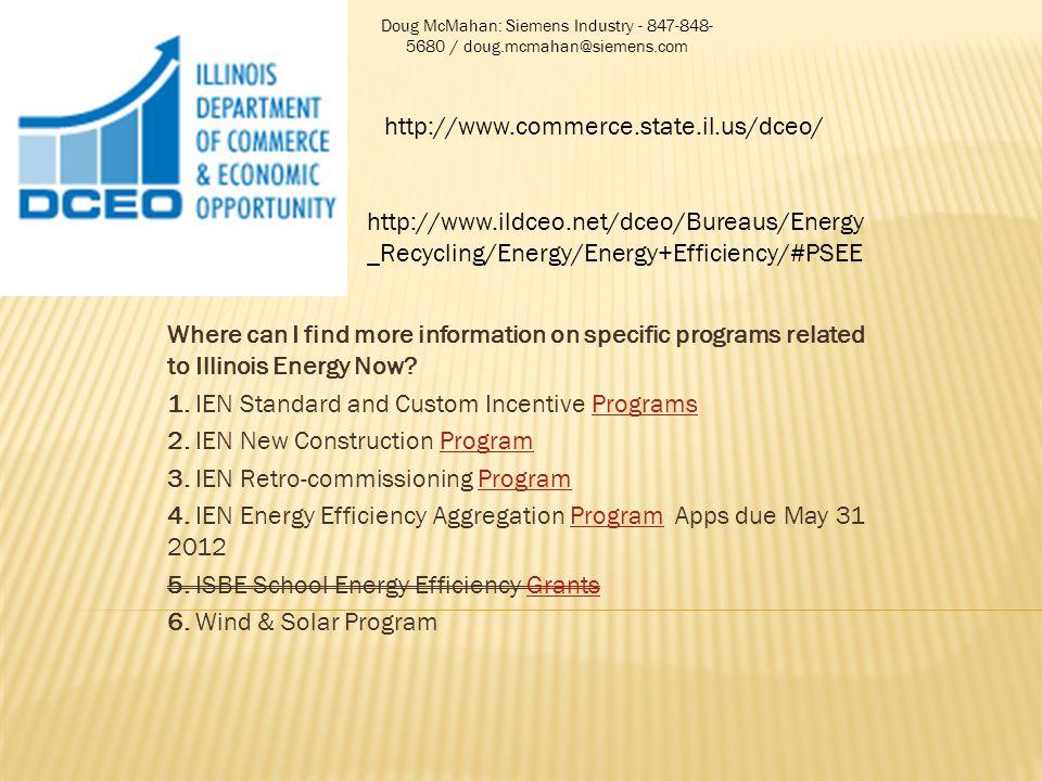 2012-2013 Electric Grants - $55m Gas Grants - $19m 2013-2014 Electric Grants - $55m Gas Grants - $25m Doug McMahan: Siemens Industry - 847-848- 5680 / doug.mcmahan@siemens.com