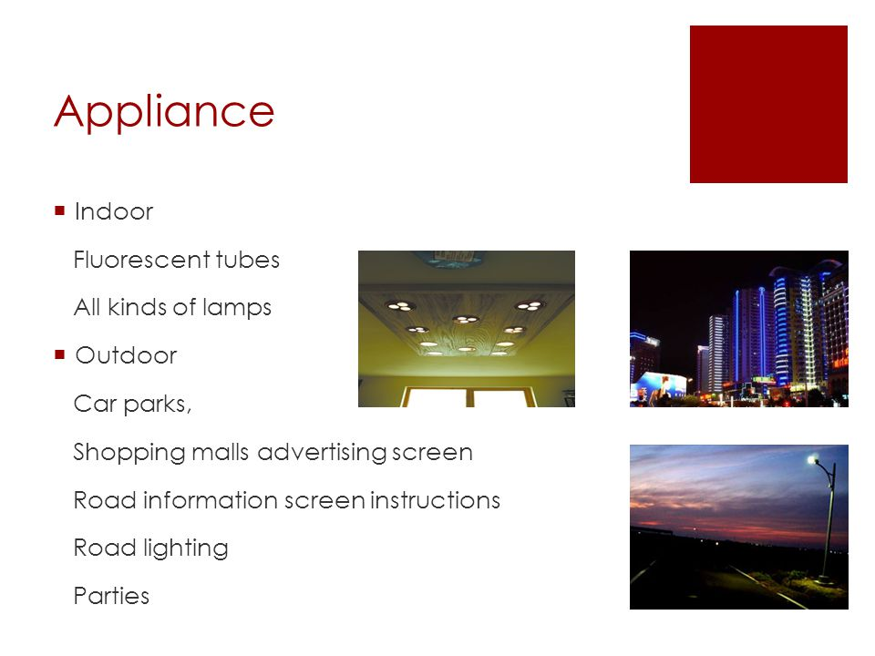 Features & Advantages of LED Size and Efficiency Long Life Lower Temperatures Diverse
