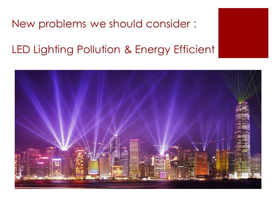 LED Lighting Pollution Glare Sky glow Urban heat Residential health