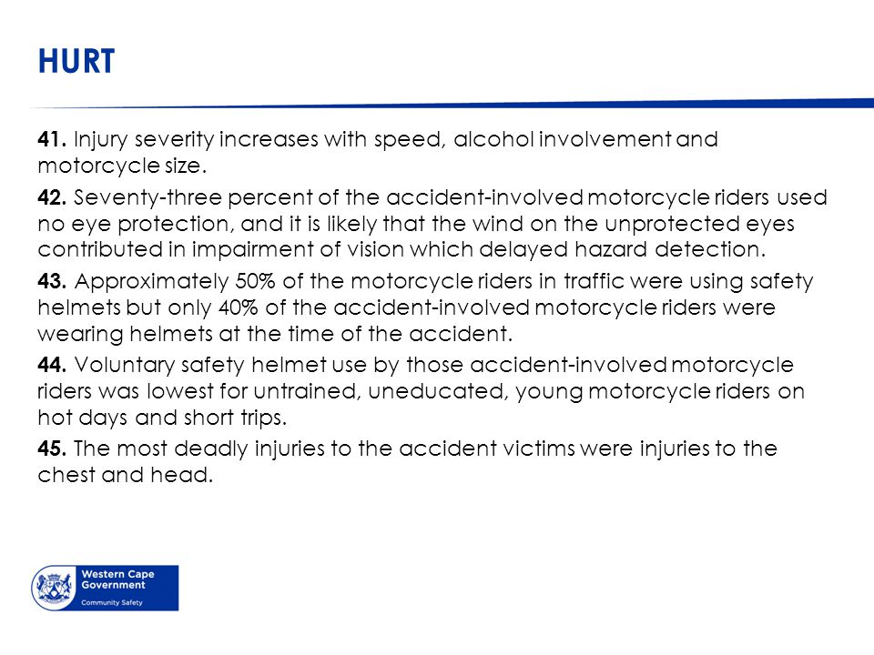 HURT 41. Injury severity increases with speed, alcohol involvement and motorcycle size.