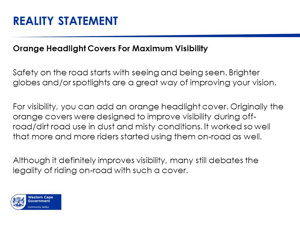 REALITY STATEMENT Orange Headlight Covers For Maximum Visibility Safety on the road starts with seeing and being seen.