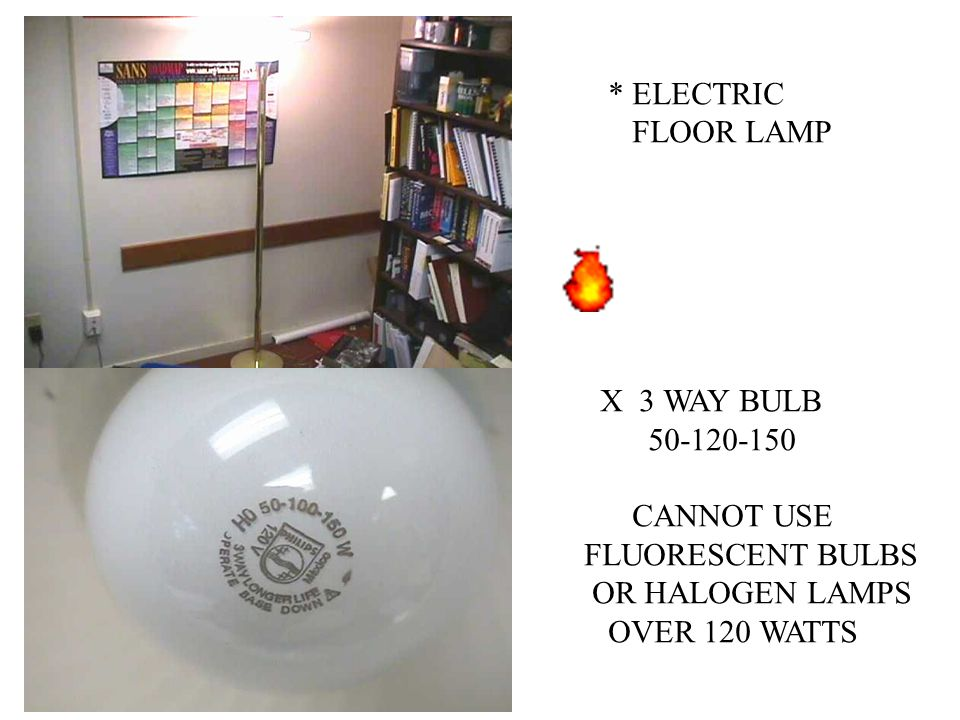 * ELECTRIC FLOOR LAMP X 3 WAY BULB 50-120-150 CANNOT USE FLUORESCENT BULBS OR HALOGEN LAMPS OVER 120 WATTS