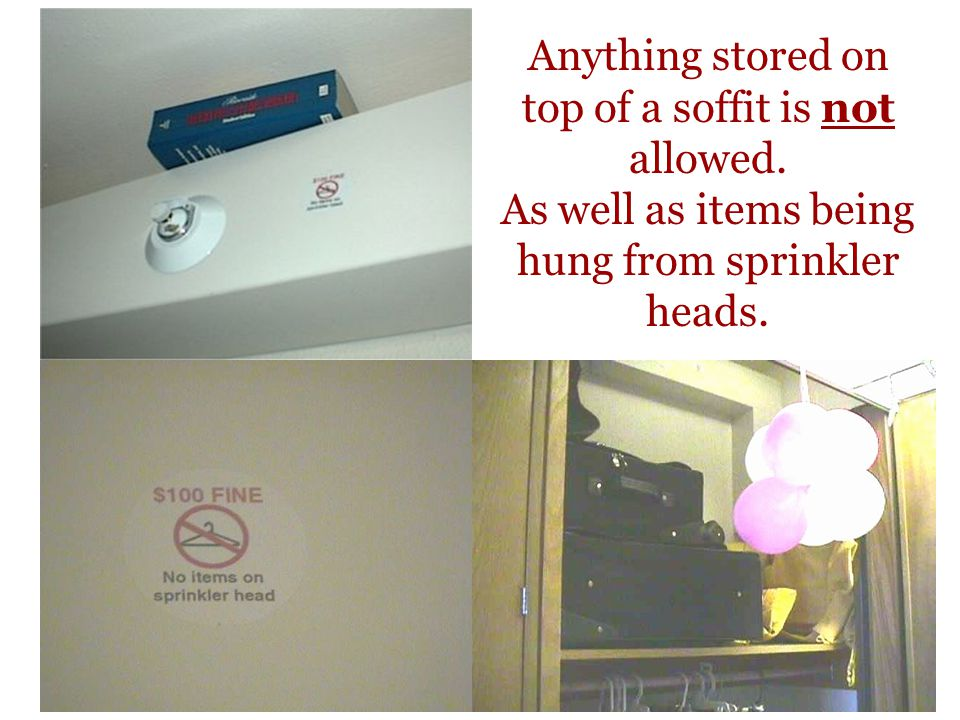 Anything stored on top of a soffit is not allowed.