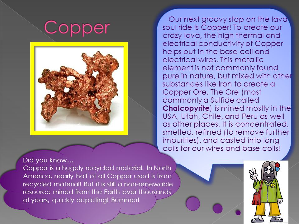 Our next groovy stop on the lava soul ride is Copper.