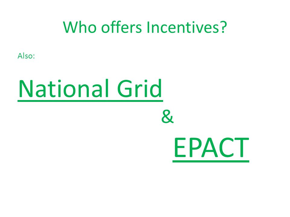Who offers Incentives? Some are: NYSERDA NYPA