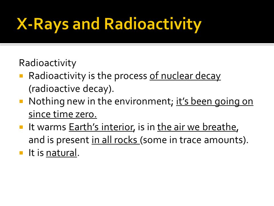 Radioactivity Radioactivity is the process of nuclear decay (radioactive decay).