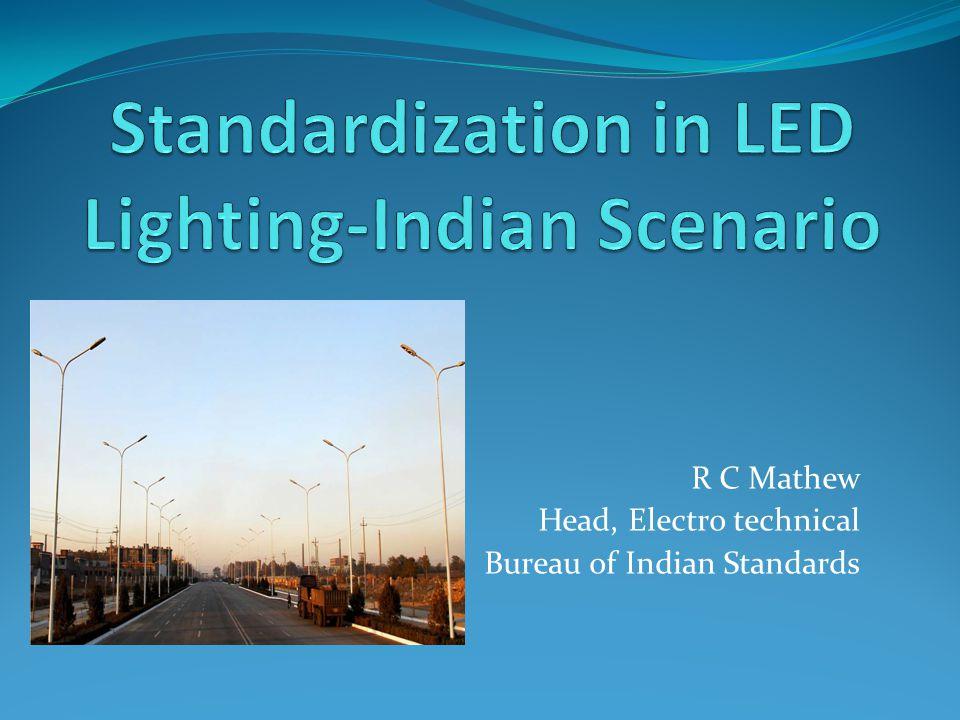 R C Mathew Head, Electro technical Bureau of Indian Standards
