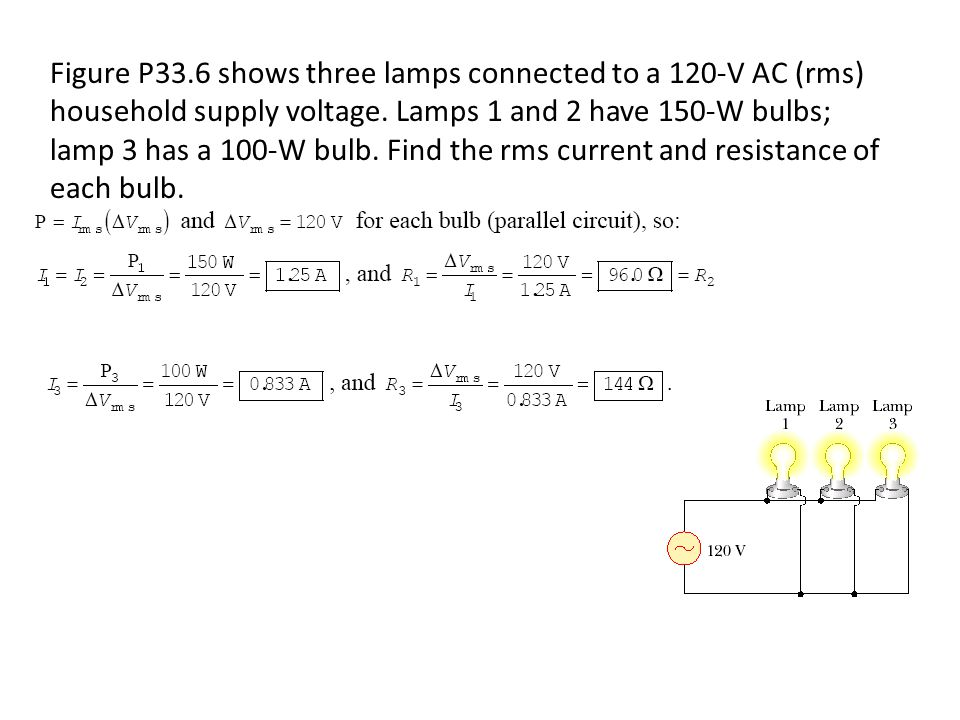 Figure P33.6 shows three lamps connected to a 120V AC (rms) household supply voltage.