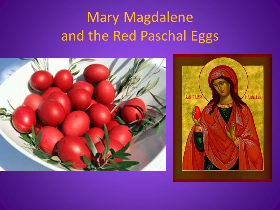 Mary Magdalene and the Red Paschal Eggs