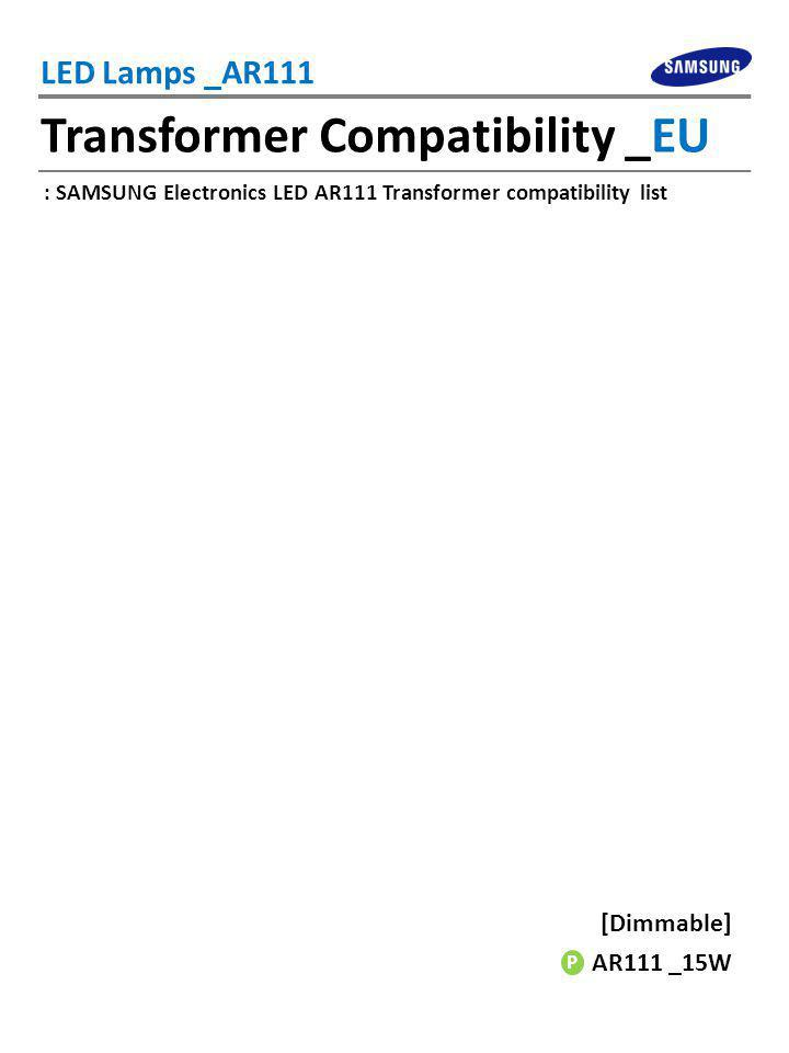 Transformer Compatibility _EU LED Lamps _AR111 AR111 _15W : SAMSUNG Electronics LED AR111 Transformer compatibility list [Dimmable] P