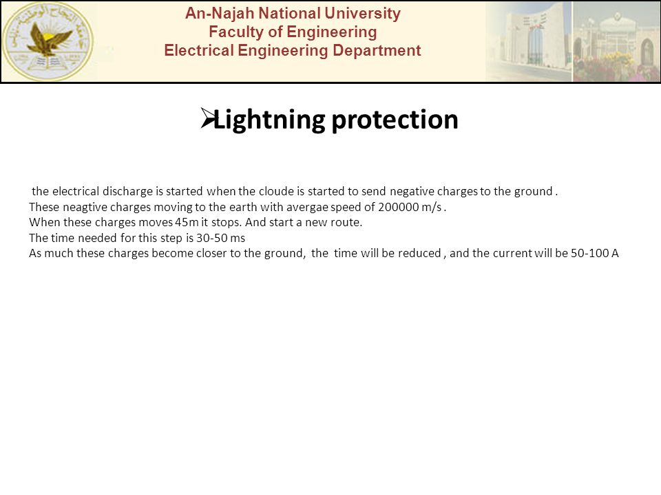 An-Najah National University Faculty of Engineering Electrical Engineering Department Lightning protection the electrical discharge is started when th