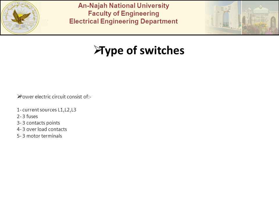 An-Najah National University Faculty of Engineering Electrical Engineering Department Type of switches Power electric circuit consist of:- 1- current