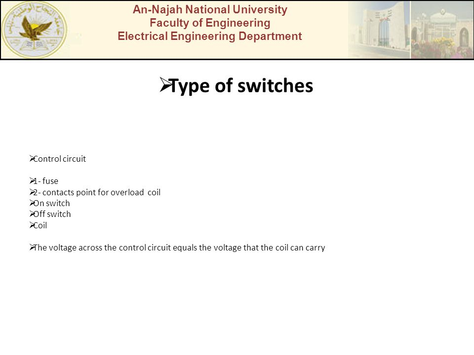 An-Najah National University Faculty of Engineering Electrical Engineering Department Type of switches Control circuit 1- fuse 2- contacts point for o