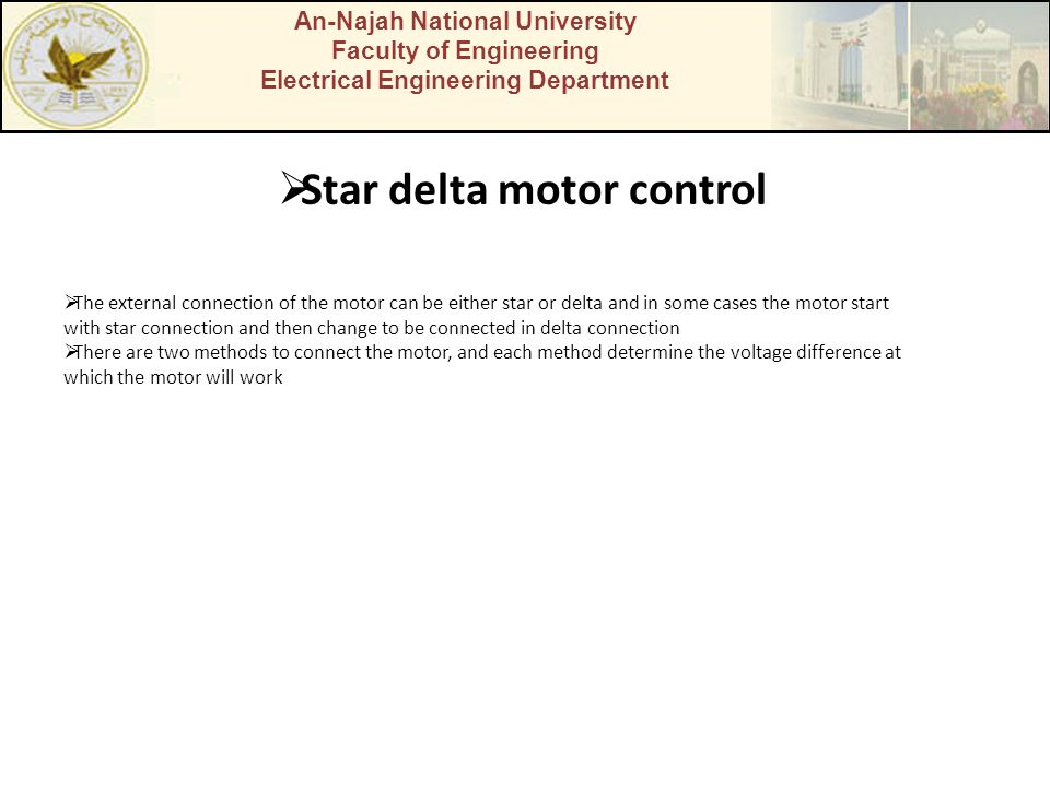 An-Najah National University Faculty of Engineering Electrical Engineering Department Star delta motor control The external connection of the motor ca
