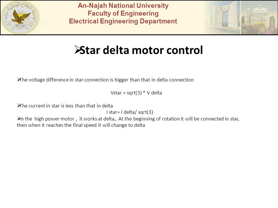 An-Najah National University Faculty of Engineering Electrical Engineering Department Star delta motor control The voltage difference in star connecti