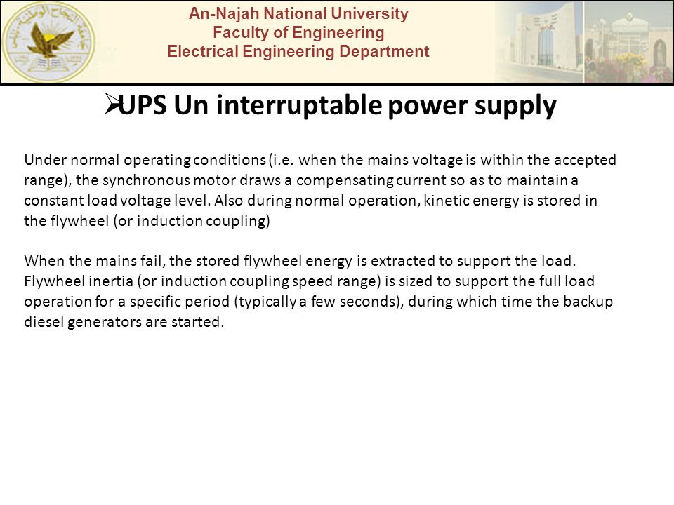 An-Najah National University Faculty of Engineering Electrical Engineering Department UPS Un interruptable power supply Under normal operating conditi