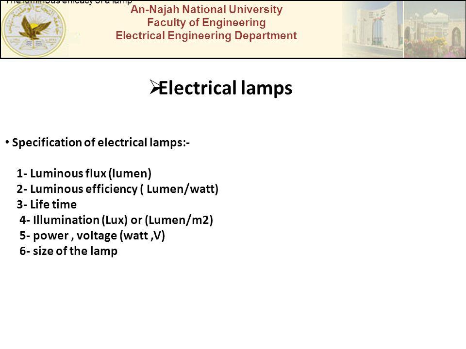An-Najah National University Faculty of Engineering Electrical Engineering Department Electrical lamps Specification of electrical lamps:- 1- Luminous
