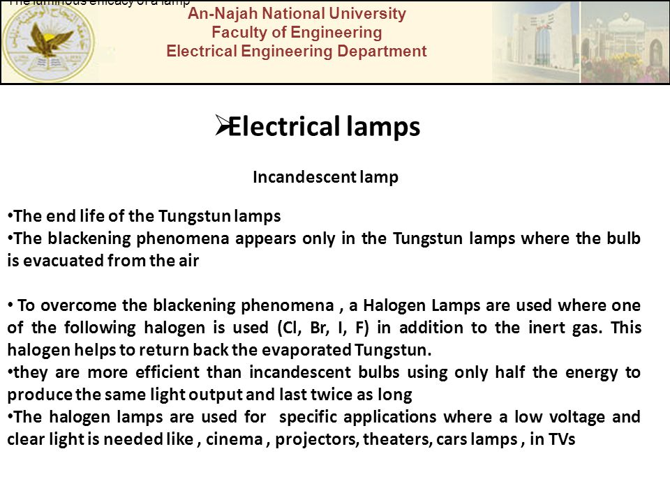 An-Najah National University Faculty of Engineering Electrical Engineering Department Electrical lamps Incandescent lamp The luminous efficacy of a la