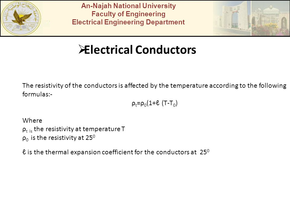 An-Najah National University Faculty of Engineering Electrical Engineering Department Electrical Conductors The resistivity of the conductors is affec
