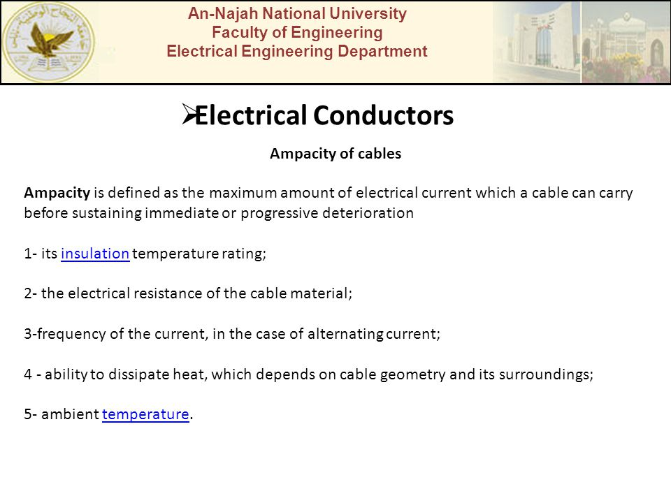 An-Najah National University Faculty of Engineering Electrical Engineering Department Electrical Conductors Ampacity is defined as the maximum amount