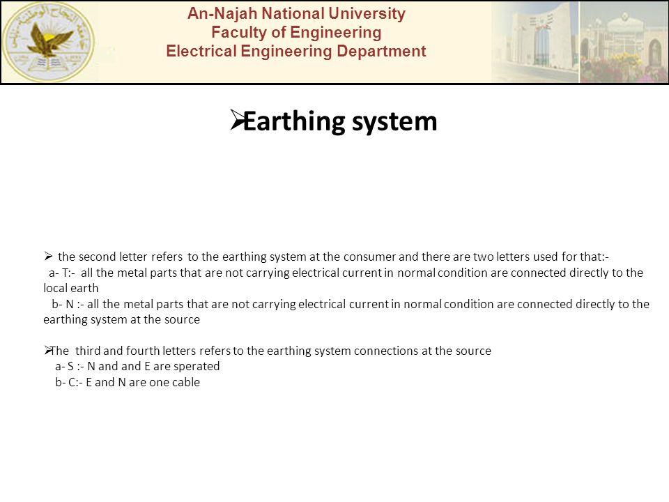 An-Najah National University Faculty of Engineering Electrical Engineering Department Earthing system the second letter refers to the earthing system