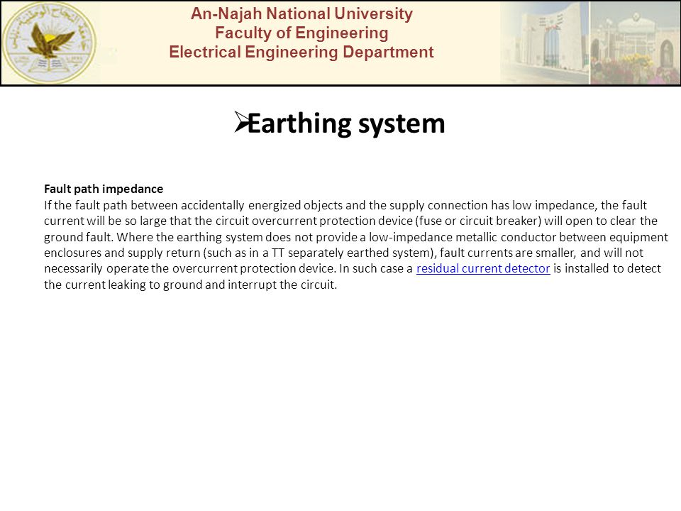 An-Najah National University Faculty of Engineering Electrical Engineering Department Earthing system Fault path impedance If the fault path between a