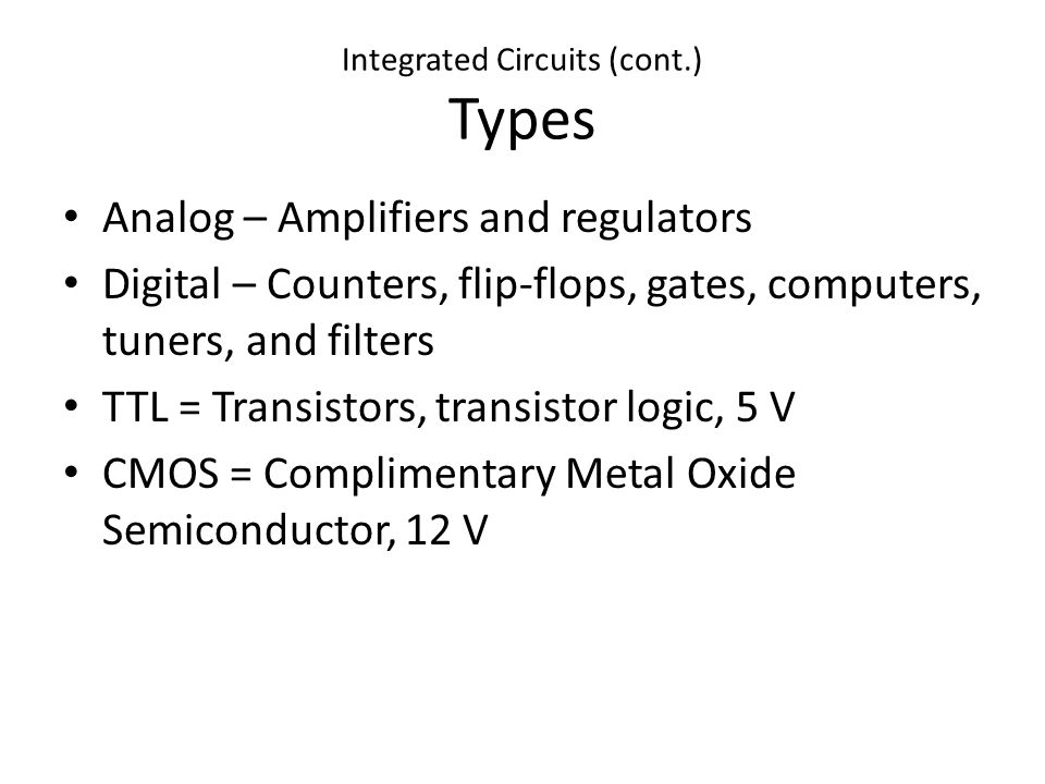 Integrated Circuits (cont.) Lead Style/Case Styles SIP DIP Pin Grid Array Leadless – Socketed Leadless – Surface Mount