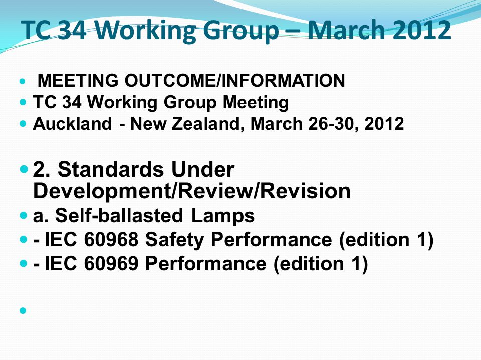TC 34 Working Group – March 2012 MEETING OUTCOME/INFORMATION TC 34 Working Group Meeting Auckland - New Zealand, March 26-30, 2012 2. Standards Under